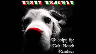 "KIRBY KRACKLE ""Rudolph The Red-Nosed Reindeer"" 2011 Holiday Single"