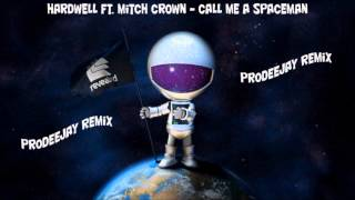 Download Hardwell ft. Mitch Crown - Call Me A Spaceman (Prodeejay Remix) MP3 song and Music Video