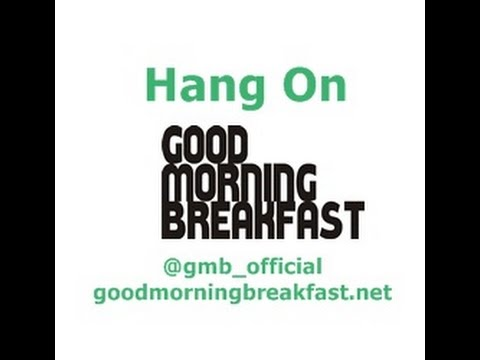 Hang on  goodmorningbreakfast