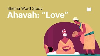"Word Study: Ahavah - ""Love"""
