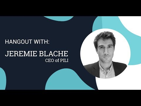 Live Hangout with Jeremie Blache, CEO of PILI - Tackling The Dyeing Industry