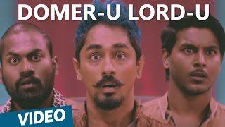 Domer-u Lord-u Official Video Song | Jil Jung Juk | Siddharth | Vishal Chandrashekhar