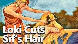 loki cuts goddess sifs hair the gifts of the gods part 12 norse mythology