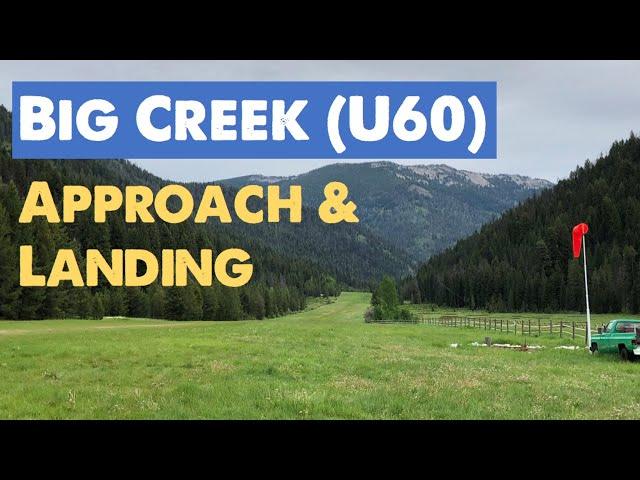 Big Creek, ID (U60) - Approach and Landing