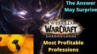 What is the Most Profitable Professions in Shadowlands You'll Be Surprised By The Answer: Gold Guide