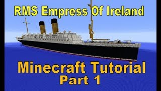 Minecraft RMS Empress of Ireland, Tutorial part 1