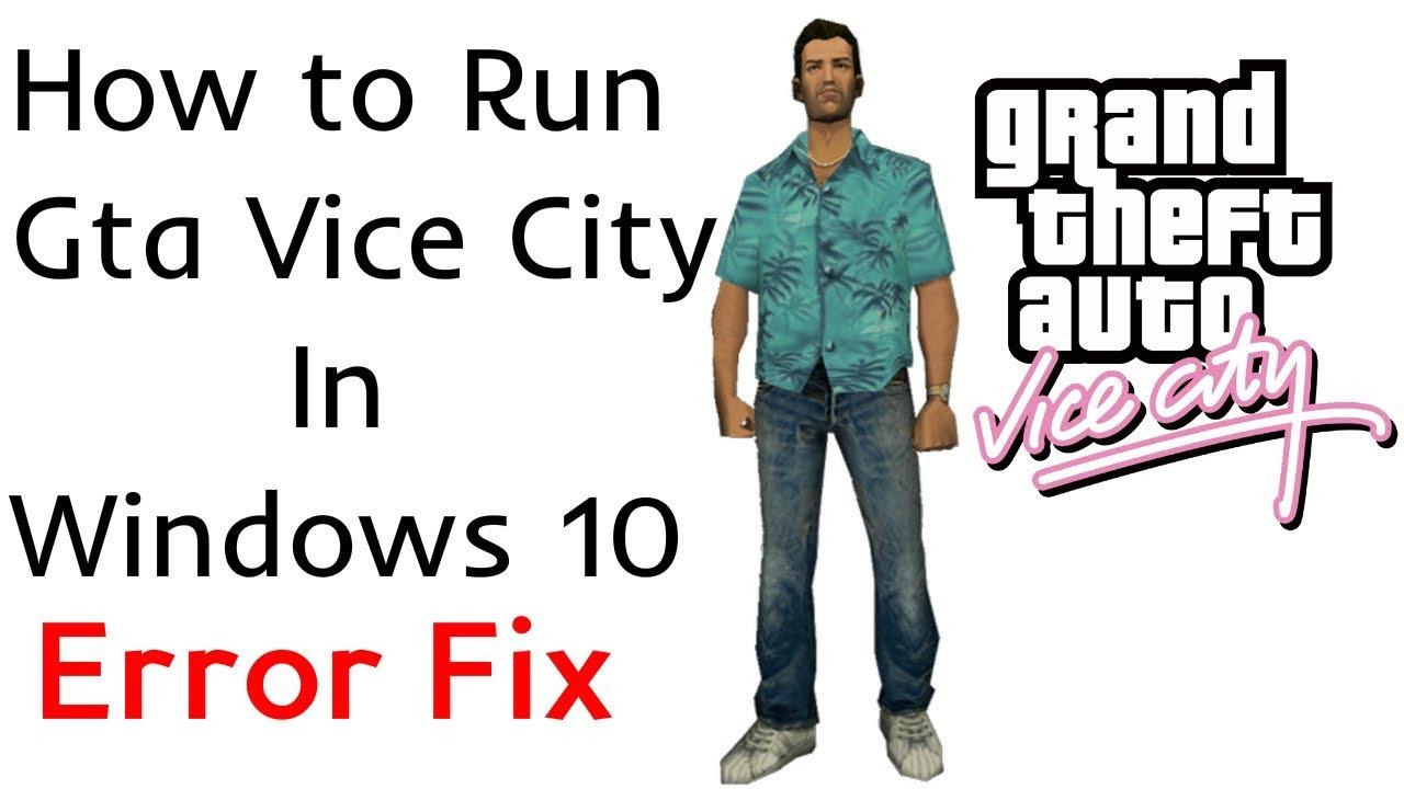 GTA Vice City direct x 8.1 error fix on Windows 10