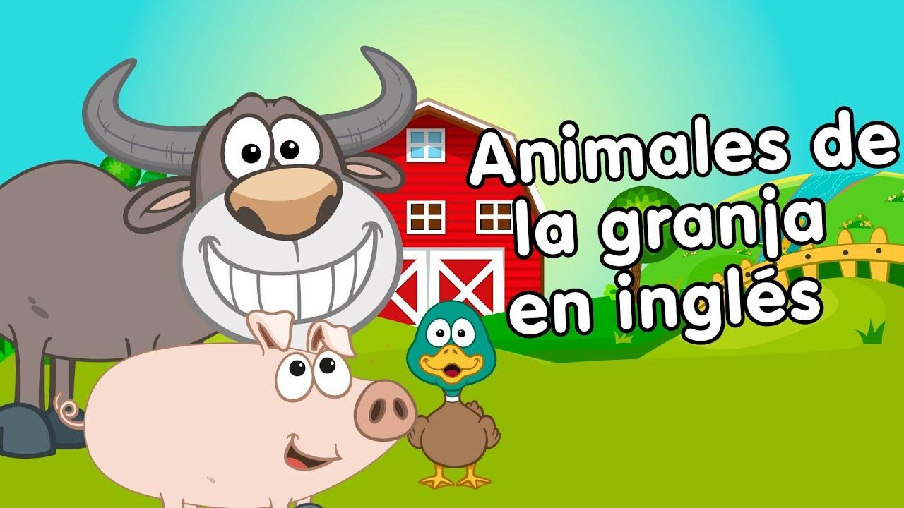 Animales De La Granja En Inglés Con Canciones Infantiles Youtube