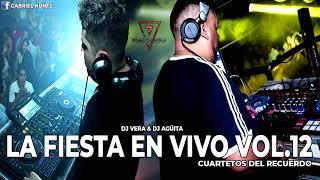 LA FIESTA EN VIVO VOL.12 (Cuartetos Del Recuerdo) DJ VERA, DJ AGÜITA & ROBERTO ROMERO