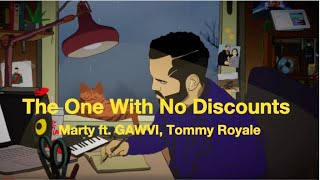 Marty, GAWVI, Tommy Royale - The One With No Discounts (Lyric Video)