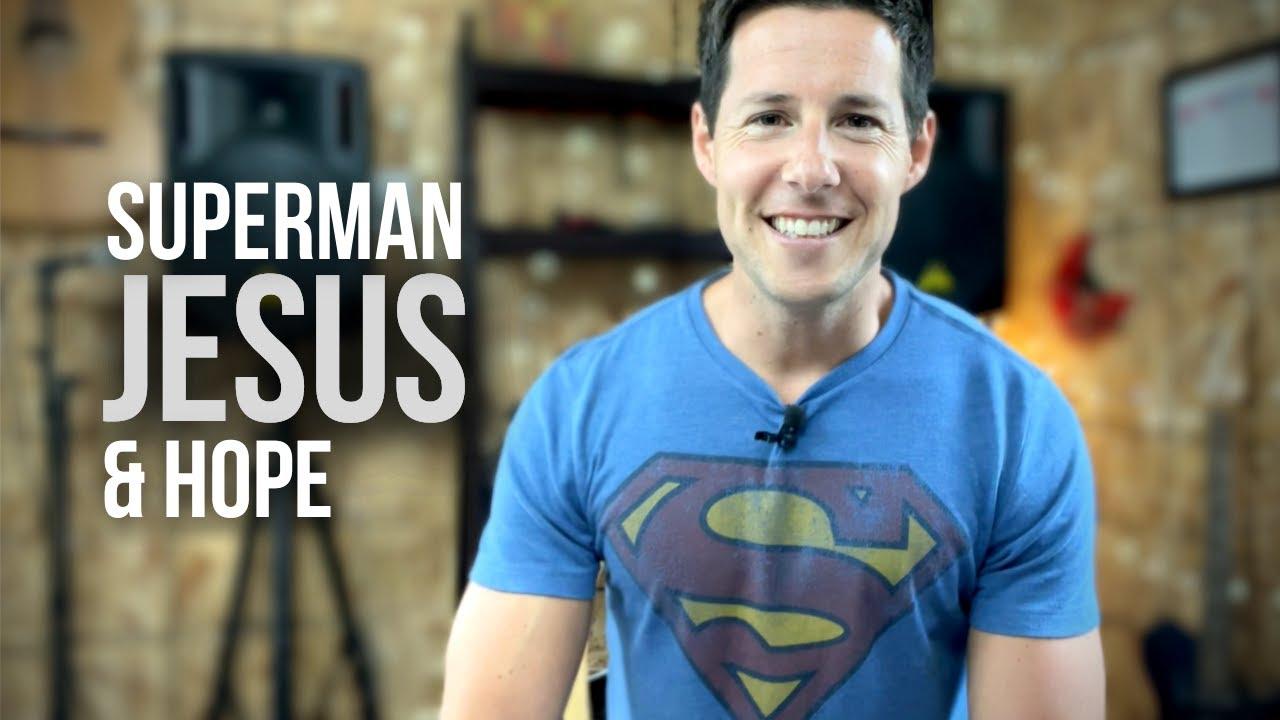 Superman, Jesus & Hope