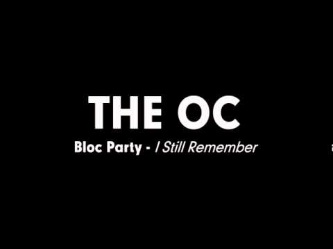The OC Music  Bloc Party  I Still Remember