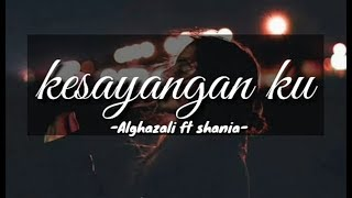 Gambar cover Kesayangan ku - Al-Ghazali ft Shania (ost samudra cinta )