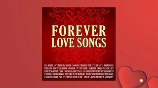 Various Artists - Forever Love Songs ( Official Album Preview )