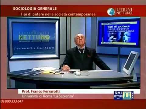 Franco  Ferrarotti ► Corso di Sociologia - Lez. 13 - Tipi di potere nella società contemporanea