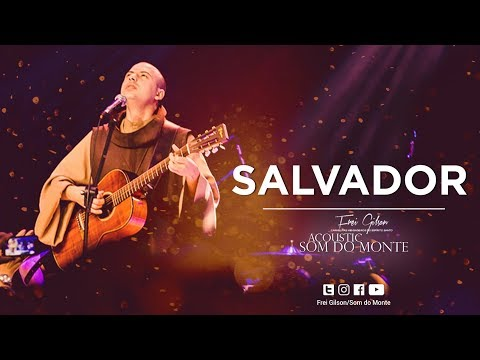 Frei Gilson | Acoustic Som do Monte | DVD - Salvador