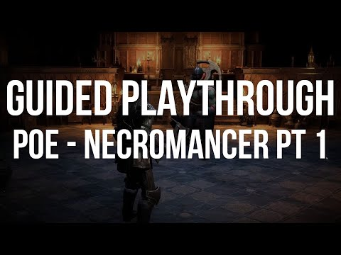 GUIDED PLAYTHROUGH - POE Necromancer! [Acts 1-5]