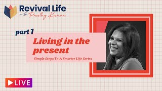 Living In The Present   Part 1   Simple Steps To A Smarter Life Series