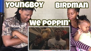 Youngboy Never Broke Again- We Poppin' (feat. Birdman) *REACTION*