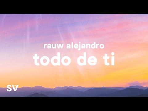 Rauw Alejandro - Todo De Ti (Lyrics/Letra)