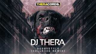 Dj Thera - Doggystyle (Cellrock Remix) (THER-115) Official Video