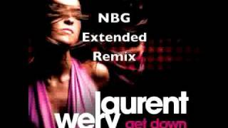 Laurent Wery - Get Down (NBG Extended remix)