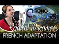 ♈ [French] Radical Dreamers ~ Unstolen Jewel ~ - Chrono Cross