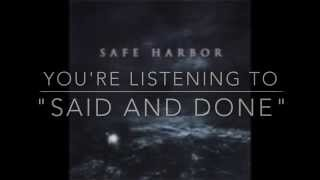 "SAFE HARBOR- ""Said and Done"""