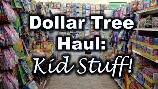Dollar Tree Haul   Kid Stuff!