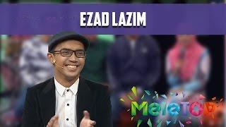 Ezad Lazim Kongsi Jatuh Bangun Sebagai Artis - MeleTOP Episod 211 [15.11.2016]