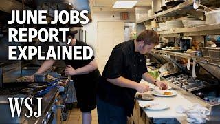 June Jobs Report Highlights Job Openings, Hiring Discrepancy   WSJ