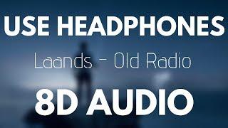 Laands ft. Benny Mox - Old Radio (8D AUDIO)
