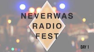 ► NeverWas Radio Fest 2017 ► DAY 1