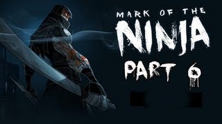 Mark Of The Ninja Walkthrough - Part 6 Guard Dogs Let's Play Gameplay / Commentary