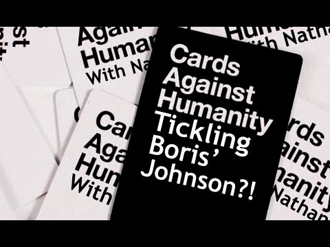 Tickling Boris' Johnson?! - Card Against Humanity with Nathan