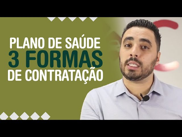 3 FORMAS DE CONTRATAR UM PLANO DE SAÚDE
