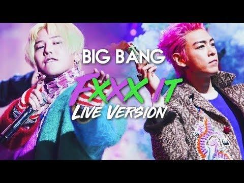 Big Bang FXXX IT | Live Version