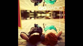 Go Radio - You Hold Your Breath, Ill Hold My Liquor YouTube Videos