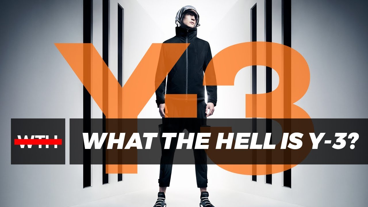 What The Hell is Y-3? | WTH