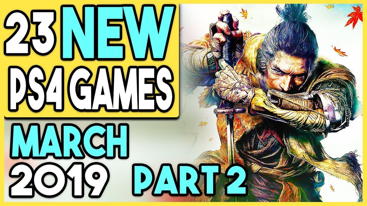 12 Big Ps4 Games Coming In March 2019 Part 2 23 Total