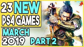 12 BIG PS4 Games Coming in MARCH 2019! PART 2 (23 TOTAL NEW PS4 GAMES!)