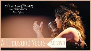 Baixar A thousand years (Christina Perri) | Música para Casar por Lorenza Pozza | AO VIVO