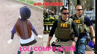 LOLI COMPILATION WITH FBI DANCE