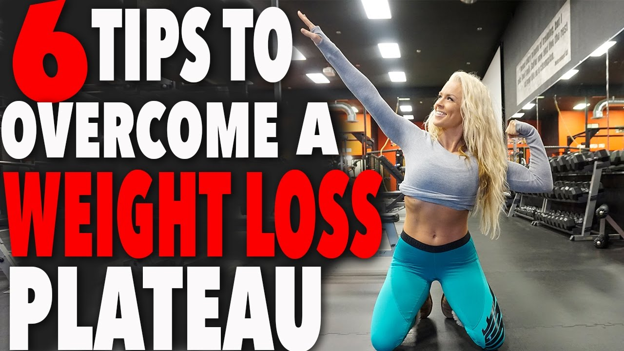 6 Tips To Overcome A Weight Loss Plateau - YouTube