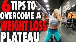 6 Tips To Overcome A Weight Loss Plateau