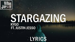 Kygo - Stargazing ft. Justin Jesso (Lyrics)