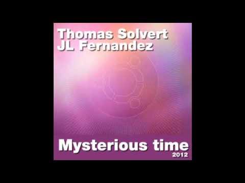 Thomas Solvert, JL Fernandez - Mysterious Time 2012