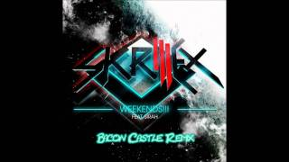 Skrillex - WEEKENDS!!! (Bacon Castle Remix)