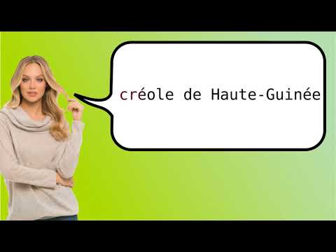 How to say 'Upper Guinea Creole' in French?