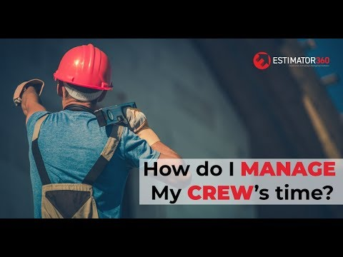 How do I manage my construction crew's time?